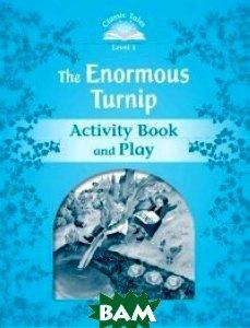 Купить The Enormous Turnip. Activity Book and Play, OXFORD UNIVERSITY PRESS, Arengo Sue, 978-0-19-423867-0