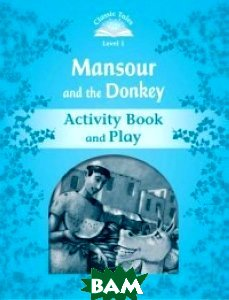 Купить Mansour and the Donkey. Activity Book and Play, OXFORD UNIVERSITY PRESS, Arengo Sue, 978-0-19-423855-7