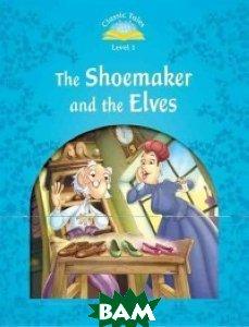 Купить The Shoemaker and the Elves, OXFORD UNIVERSITY PRESS, 978-0-19-423882-3