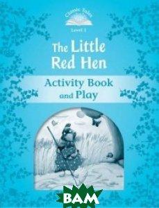 Купить The Little Red Hen. Activity Book and Play, OXFORD UNIVERSITY PRESS, Arengo Sue, 978-0-19-423871-7