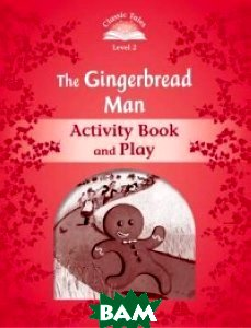 The Gingerbread Man. Activity Book and Play, OXFORD UNIVERSITY PRESS, Arengo Sue, 978-0-19-423907-3  - купить со скидкой