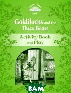 Купить Goldilocks and the Three Bears. Activity Book and Play, OXFORD UNIVERSITY PRESS, Arengo Sue, 978-0-19-423927-1