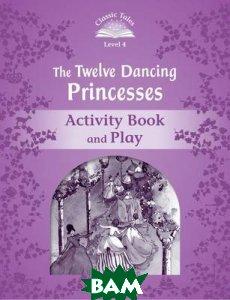 Купить The Twelve Dancing Princesses. Activity Book and Play, OXFORD UNIVERSITY PRESS, Arengo Sue, 978-0-19-423967-7