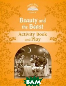 Купить Beauty and the Beast. Activity Book and Play, OXFORD UNIVERSITY PRESS, 978-0-19-423939-4