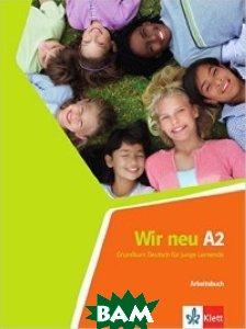 Купить Wir neu A2: Grundkurs Deutsch f& 252;r junge Lernende. Arbeitsbuch, KLETT, Motta G., 978-3-12-675903-8