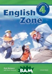 Купить English Zone 4. Student`s Book, OXFORD UNIVERSITY PRESS, Nolasco Rob, 978-0-19-461820-5