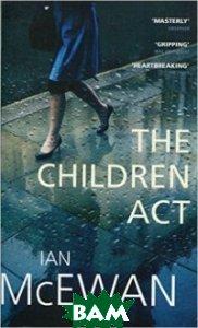 Купить The Children Act, Vintage, McEwan Ian, 978-0-099-59964-7