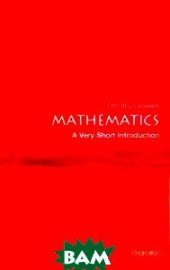 Купить Mathematics, OXFORD UNIVERSITY PRESS, Gowers Timothy, 978-0-19-285361-5