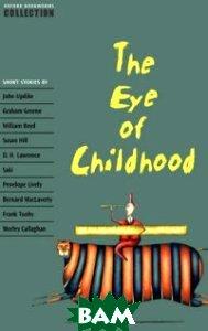 Купить The Eye of Childhood, OXFORD UNIVERSITY PRESS, 978-0-19-422813-8