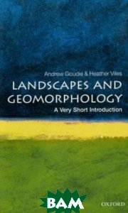 Купить Landscapes and Geomorphology, OXFORD UNIVERSITY PRESS, Andrew S. Goudie, 978-0-19-956557-3