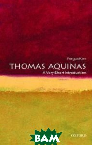 Купить Thomas Aquinas, OXFORD UNIVERSITY PRESS, Kerr Fergus, 978-0-19-955664-9