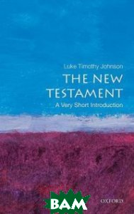 Купить The New Testament, OXFORD UNIVERSITY PRESS, Luke Timothy Johnson, 978-0-19-973570-9