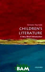 Купить Children`s Literature, OXFORD UNIVERSITY PRESS, Reynolds Kimberley, 978-0-19-956024-0