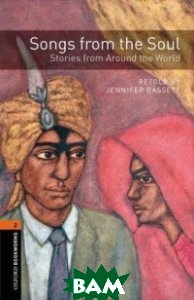 Купить Songs from the Soul: Stories from Around the World: Stage 2, OXFORD UNIVERSITY PRESS, 978-0-19-479361-2