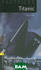 Купить Titanic (изд. 2009 г. ), OXFORD UNIVERSITY PRESS, Vicary Tim, 978-0-19-423619-5