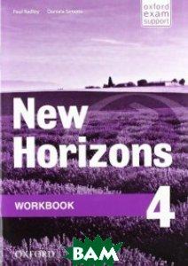 Купить Horizons 4. Workbook, OXFORD UNIVERSITY PRESS, Radley Paul, 978-0-19-413464-4