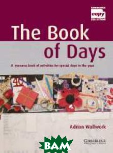 Купить The Book of Days Teacher`s Book, CAMBRIDGE UNIVERSITY PRESS, Wallwork, 978-0-521-62612-5