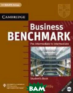 Купить Business Benchmark: Pre-Intermediate to Intermediate: Student's Book (+ CD-ROM), CAMBRIDGE UNIVERSITY PRESS, Norman Whitby, 978-0-521-67284-9