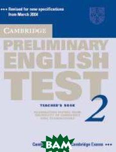 Cambridge PET (Preliminary English Test) 2 Teacher`s Book