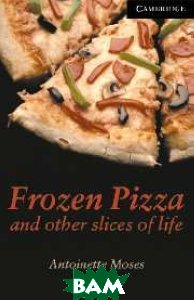 CER (Cambridge English Readers) 6 Frozen Pizza and Other Slices of Life