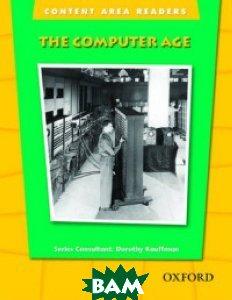 Купить The Computer Age, OXFORD UNIVERSITY PRESS, Kauffman Dorothy, 978-0-19-430960-8