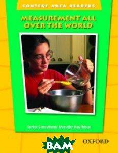Купить Measurement All Over the World, OXFORD UNIVERSITY PRESS, Kauffman Dorothy, 978-0-19-430959-2