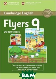 Cambridge English Young Learners 9 Flyers Student`s Book: Authentic Examination Papers from Cambridge English Language Assessment