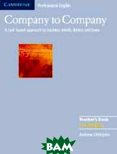 Купить Company to Company: A Task-Based Approach to Business Emails, Letters and Faxes: Teacher's Book, CAMBRIDGE UNIVERSITY PRESS, Andrew Littlejohn, 978-0-521-60976-0