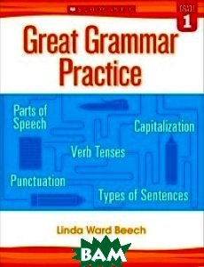 Купить Great Grammar Practice. Grade 1, Scholastic, Beech Linda, 978-0-545-79421-3