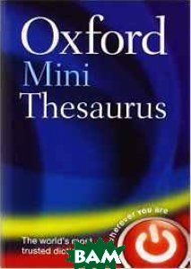 Купить Oxford Mini Thesaurus, OXFORD UNIVERSITY PRESS, 978-0-19-966614-0