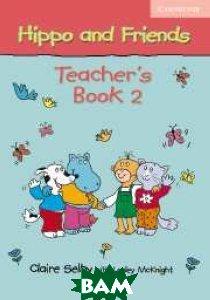 Купить Hippo and Friends 2 Teacher`s Book, CAMBRIDGE UNIVERSITY PRESS, Selby, 978-0-521-68017-2