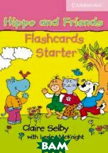 Купить Hippo and Friends Starter Flashcards Pack of 41, CAMBRIDGE UNIVERSITY PRESS, Selby, 978-0-521-68007-3
