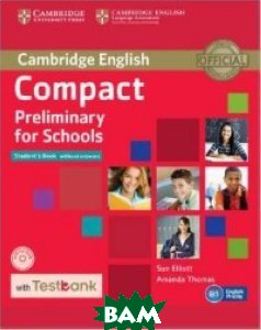 Compact Preliminary for Schools. Student`s Book without Answers with Testbank (+ CD-ROM)