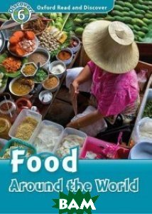 Купить Food Around the World, OXFORD UNIVERSITY PRESS, Quinn Robert, 978-0-19-464557-7