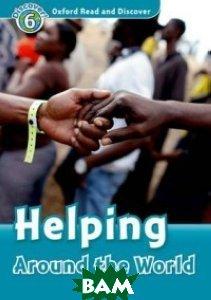 Helping Around the World, OXFORD UNIVERSITY PRESS, Medina Sarah, 978-0-19-464562-1  - купить со скидкой