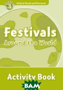 Купить Festivals Around the World. Activity Book, OXFORD UNIVERSITY PRESS, 978-0-19-464392-4