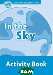 Купить In the Sky. Activity Book, OXFORD UNIVERSITY PRESS, 978-0-19-464651-2