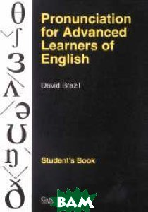 Pronunciation for Advanced Learners of English Student`s Book