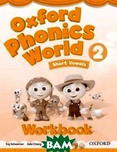 Купить Oxford Phonics World 2 Short Vowels: Workbook, OXFORD UNIVERSITY PRESS, Kaj Schwermer, Julia Chang, Craig Wright, 978-0-19-459623-7