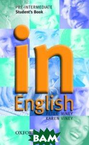 Купить In English. Pre-Intermediate Student`s Book, OXFORD UNIVERSITY PRESS, Viney Peter, 978-0-19-434062-5