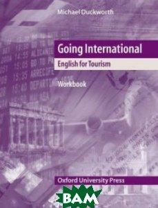 Купить Going International. Workbook, OXFORD UNIVERSITY PRESS, Duckworth Michael, 978-0-19-457402-0