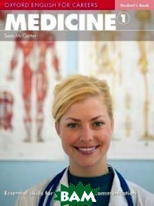 Купить Oxford English for Careers: Medicine 1: Students Book, OXFORD UNIVERSITY PRESS, Sam McCarter, 9780194023009