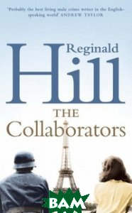 Купить Collaborators, HarperCollins Publishers, Hill Reginald, 978-0-00-721206-4