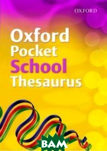 Купить Oxford Pocket School Thesaurus, OXFORD UNIVERSITY PRESS, Allen Robert, 978-0-19-911539-6