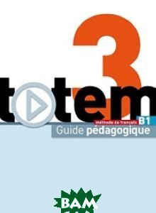 Totem 3: Guide p& 233;dagogique