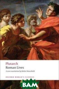 Купить Roman Lives, OXFORD UNIVERSITY PRESS, 978-0-19-953738-9