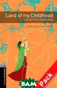Land of My Childhood: Stories from South Asia (+ 2 CD-ROM)