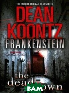 Купить Frankenstein 5: The Dead Town, HarperCollins, Koontz Dean, 978-0-00-793365-5