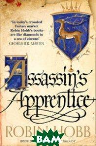 Купить Assassin`s Apprentice, HarperCollins Publishers, Hobb Robin, 978-0-00-756225-1