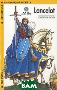 Купить Lancelot (+ Audio CD), CLE International, Chretien De Troyes, 978-2-09-031849-4